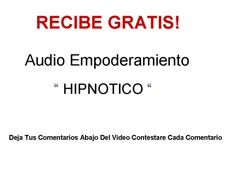 RECIBE GRATIS ! audio empoderamiento hipnotico  http://manuelnavarroonline.com/coachinggrupal/video1/