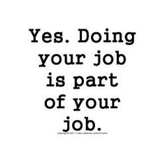 Human Resources - it's your job! Funny how that works! Work Quotes, Great Quotes, Quotes To Live By, Me Quotes, Funny Quotes, Human Resources Humor, Hr Humor, Office Humor, Funny Office