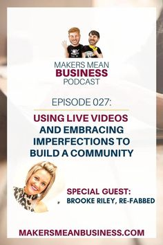 We talk to Brooke Riley of Re-fabbed about the importance of using live video and embracing imperfections to build a supportive community. Creative Business, Business Tips, Online Business, How To Make Wreaths, Special Guest, Get Started, Helpful Hints, Im Not Perfect, Community