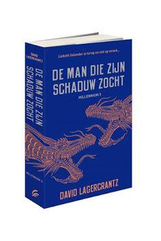 *Sprakeloos  ...: David Lagercrantz – De man die zijn schaduw zocht ... Beetje vreemd maar wel weer lekker.