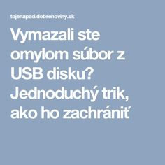 Vymazali ste omylom súbor z USB disku? Pc Mouse, Internet, Education, Android, Notebook, Laptop, Funny, Youtube, Blogging