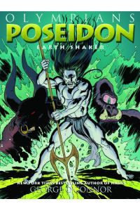 Greek mythology graphic novel for kids. Poseidon: Earth Shaker by George O'Connor.   Includes myths: Theseus and the Minotaur, Odysseus and Polyphemos, and the founding of Athens. Learn how the tempestuous Poseidon became the King of the Seas. Graphic novels, ages 9 and up.