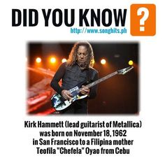 Did you know Kirk Hammett - Lead guitarist of Metallica is a Filipino. Kirk Hammett, Filipina, Biography, Metallica, Did You Know, Alternative, Bands, Artists, Album