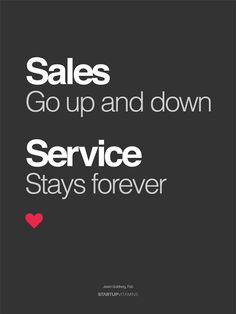 """Poster """"Sales go up and down, service stays forever"""" by @Jason Stocks-Young Goldberg"""