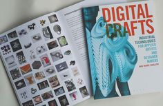 Thumbnails & cover of the book 'Digital Crafts: Industrial Technologies for Applied Artists and Designer Makers' (available on Amazon, Bloomsbury and the shop at the Dovecot in Edinburgh! Bloomsbury, Software Development, Edinburgh, The Book, Ann, Photo Wall, Industrial, Author, Artists