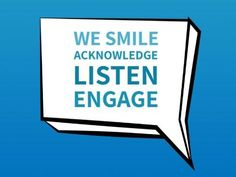 The blue text reads 'we smile acknowledge listen engage' in a white text box easy to edit