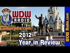 Walt Disney World Year in Review 2012 - WDW Radio