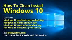 Softkeyhome Tutorial: How to do a Clean Install of Windows 10 [Update 2017] #softkeyhome #widows10 #install #clean