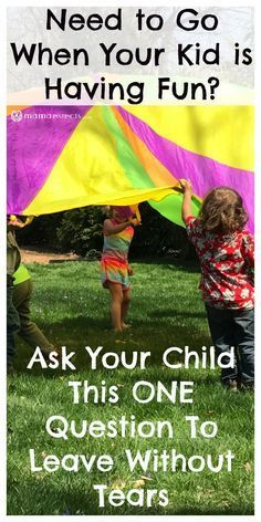 This parenting hack is for everyone! If you're at a party, playground or play date and your child doesn't want to leave, ask them this ONE question. You will leave with a happy child. #kids #parenting