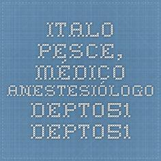 Italo Pesce, médico anestesiólogo - Depto51 - Depto51
