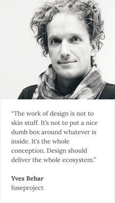 Read more from designer founder Yves Behar in our Designer Founders ebook #1.