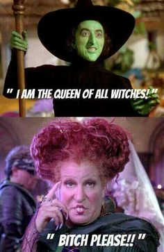 """Queen Witch: Wizard of Oz vs. Hocus Pocus -""""Bitch Please!!"""""""