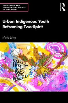 Urban indigenous youth reframing two-spirit Make Meaning, Two Spirit, Youth Leader, Converse, Life Affirming, Teacher Notes, University Of Toronto, English Study, New Books