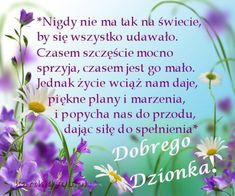 Dobrego miłego dnia Ci życzę! Cool Words, Wise Words, Happy Birthday Illustration, Good Night Sweet Dreams, Motto, Birthday Wishes, Good Morning, Psychology, Herbs