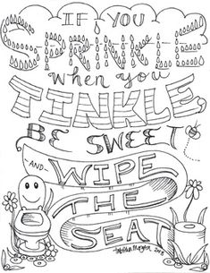 Hey, we all do it. You just have to learn how to fix it. Wipe the seat before you leave please. Emoji Coloring Pages, Love Coloring Pages, Printable Adult Coloring Pages, Coloring Books, Swear Word Coloring Book, Calming, Fonts, Doodles, Cricut
