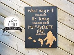 Winnie the Pooh Quote - My Favourite Day - CUSTOM COLORS - Woodsign- Live Today by TwigandTimberCA on Etsy https://www.etsy.com/listing/460474694/winnie-the-pooh-quote-my-favourite-day