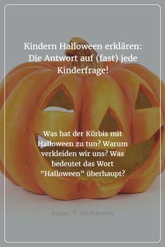Halloween mit Kindern feiern: Alle wichtigen Halloween-Bräuche und Halloween-Symbole auf einen Blick - so findet man eine Antwort auf (fast) jede Kinderfrage!