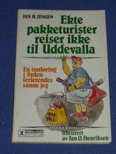 Ekte pakketurister reiser ikke til Uddevalla av Jan H. Baseball Cards, Reading, Books, Voyage, Libros, Book, Reading Books, Book Illustrations, Libri