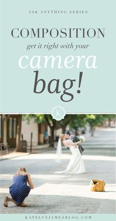 Photography Tips | Learn How to Get Composition Right Using Your Camera Bag | Katelyn James Photography