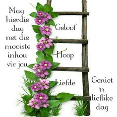 Good Morning Wishes, Good Morning Images, Good Morning Quotes, Morning Greetings Quotes, Morning Messages, Lekker Dag, Goeie More, Afrikaans Quotes, Special Quotes