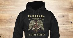 Discover Edel Family   Lifetime Member Sweatshirt, a custom product made just for you by Teespring. With world-class production and customer support, your satisfaction is guaranteed. - Edel Family Lifetime Member