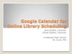 Google calendar for online library scheduling