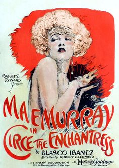 Circe, the Enchantress Stars: Mae Murray, James Kirkwood, Tom Ricketts, William Haines ~ Director: Robert Z. Old Movies, Vintage Movies, Vintage Posters, Mae Murray, Metro Pictures, Silent Film Stars, Movie Stars, Classic Movie Posters, Classic Movies