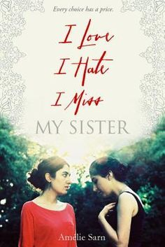 """I Love, I Hate, I Miss My Sister - Amelie Sarn: """"Portrait of two Muslim sisters, once closely bonded, but now on divergent paths as one embraces her religion and the other remains secular"""" I Miss My Sister, Women Rights, Sisters Book, Realistic Fiction, Trade Books, Books For Teens, Teen Books, Any Book, I Missed"""
