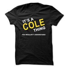 Its A Cole Thing Cool COLE Name T Shirt ⓛⓞⓥⓔ
