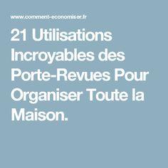 21 Utilisations Incroyables des Porte-Revues Pour Organiser Toute la Maison.