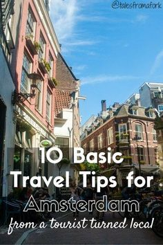 10 basic travel tips for Amsterdam from a tourist turned local like drinking the tap water is ok and watch out for the red bike lanes // by http://www.talesfromafork.com