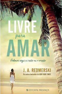 Manta de Histórias: Livre Para Amar de J. A. Redmerski - Novidade Pres...