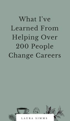 I've personally helped over 200 people change careers. Here's what I've learned. change What I've Learned From Helping Over 200 People Change Careers Career Coach, New Career, New Job, Career Quotes, Career Advice, Career Quiz, Career Ideas, Leader Quotes, Leadership Quotes