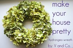"I'm definitely making this hydrangea wreath - 18"" grapevine wreath, hot glue gun, 14 hydrangea stems, wire cutters."