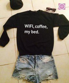 Wifi coffee my bed sweatshirt jumper gift cool fashion girls UNISEX sizing women sweater funny cute teens dope teenagers girlfriends gift