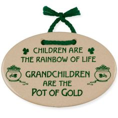 "Irish Grandchildren Plaque.    ""Our handcrafted stoneware plaque perfectly captures the feelings and words of grandparents! 3 ¾ x 5 ¾"", ready to hand. USA."" $14.99"