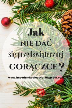 Jak ogarnąć świąteczne przygotowania i wrzucić na luz? :)