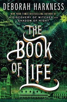 The Book of Life (All Souls Trilogy, #3) | Deborah Harkness