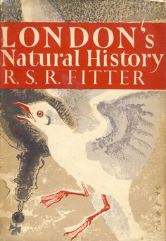 #3 R.S.R. Fitter: London's Natural History (1945)