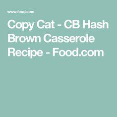 Copy Cat - CB Hash Brown Casserole Recipe - Food.com