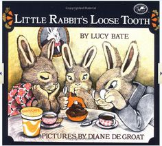 Little rabbits loose tooth! I LOVED this book.