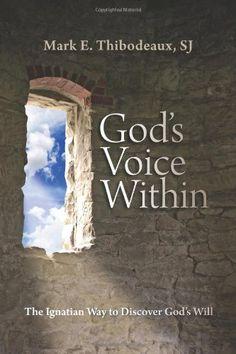 God's Voice Within: The Ignatian Way to Discover God's Will by Mark E. Thibodeaux SJ http://www.amazon.com/dp/0829428615/ref=cm_sw_r_pi_dp_Qislvb1ATMVAR