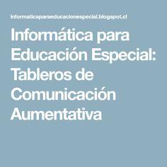 Informática para Educación Especial: Tableros de Comunicación Aumentativa