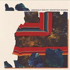 Painted Ruins Grizzly Bear Music/Rca Records https://www.amazon.fr/dp/B07233NSSV/ref=cm_sw_r_pi_dp_x_egMYzbKMT3YBK
