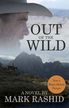 """Read """"Out of the Wild A Novel"""" by Mark Rashid available from Rakuten Kobo. Now a major motion picture, starring John Diehl, Jean Louisa Kelley, and Ben Ashbrook, directed by Paul Krizan! Horse Books, Horse Movies, Western Riding, Natural Horsemanship, Ranch Life, Horse Training, Training Tips, Show Jumping, Horse Care"""