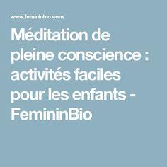 Méditation de pleine conscience : activités faciles pour les enfants - FemininBio