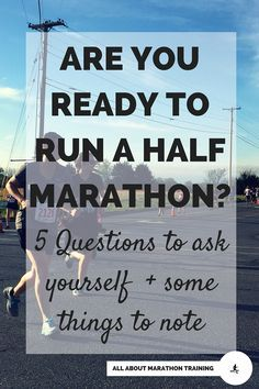 Half Marathon Training: When are you ready for it? 5 questions to ask yourself.
