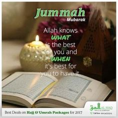 Allah (S.W.T) knows what is the best for you and when it's best for you to have it. #Jummah Mubarak to all #MuslimCommunity. #JummaMubarak #Friday #Prayer #Islam #Muslims #Quran #AlHaqTravel #UK #Haj #Hajj2017 #StayBlessed #FridayFeeling