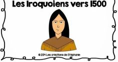 Les créations de Stéphanie: Lapbook : Les Iroquoiens vers 1500 Learn French, Science Activities, Social Studies, Kids Learning, Elementary Schools, Curriculum, Disney Characters, Fictional Characters, Teacher