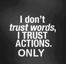 i don't trust words, I trust actions. Now Quotes, Great Quotes, Quotes To Live By, Positive Quotes, Motivational Quotes, Inspirational Quotes, The Words, Cool Words, Wisdom Quotes